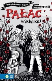 okładka Na tropie Czarnego Klejnotu Pałac wśród róż, Książka | Aniela Cholewińska-Szkolik