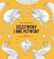 okładka Szelestwory i inne potwory, Książka | Dorota  Kassjanowicz