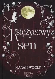 okładka Księżycowy sen Saga księżycowa tom 3, Książka | Woolf Marah