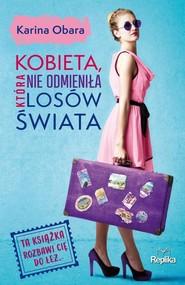 okładka Kobieta, która nie odmieniła losów świata, Książka | Obara Karina