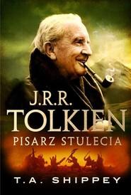 okładka J.R.R. Tolkien Pisarz stulecia, Książka | Shippey T.A.