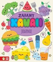 okładka Zabawy Kawaii Jedzenie, Książka | Opracowanie redakcyjne