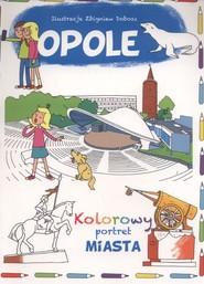 okładka Opole Kolorowy portret miasta, Książka | Krzysztof Wiśniewski