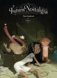 okładka Futura Nostalgia cz. 3 / Timof, Książka | Sandoval Tony