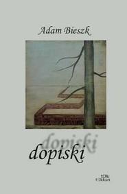 okładka Dopiski, Książka | Bieszk Adam