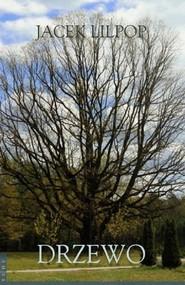 okładka Drzewo, Książka | Lilpop Jacek