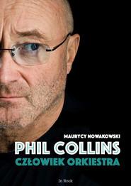 okładka Phil Collins Człowiek orkiestra, Książka | Maurycy Nowakowski