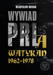 okładka Wywiad PRL a Watykan 1962-1978, Książka | Władysław Bułhak
