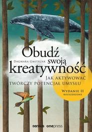 okładka Obudź swoją kreatywność Jak aktywować twórczy potencjał umysłu., Książka | Gmitrzak Dagmara