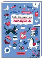 okładka Konie, dziewczyna i pies Pamiętnik, Książka | Jacek Podsiadło