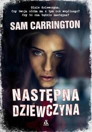 okładka Następna dziewczyna, Książka | Sam Carrington