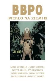 okładka BBPO Piekło na Ziemi Tom 2, Książka | Mike Mignola, John Arcudi, Scott Allie