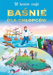 okładka W krainie magii Baśnie dla chłopców, Książka | Opracowanie zbiorowe