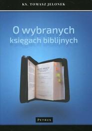 okładka O wybranych księgach biblijnych, Książka   Jelonek Tomasz