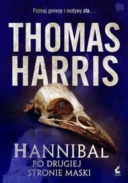 okładka Hannibal Po drugiej stroie maski, Książka | Harris Thomas