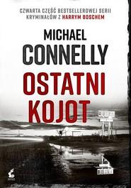 okładka Harry Bosch 4 Ostatni kojot, Książka | Michael Connelly
