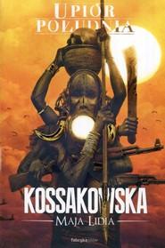 okładka Upiór Południa, Książka | Maja Lidia Kossakowska