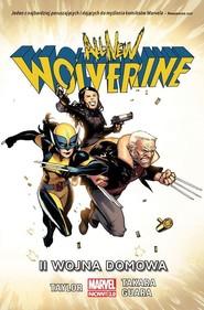 okładka All New Wolverine II wojna domowa, Książka | Taylor Tom