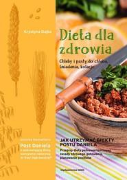 okładka Dieta dla zdrowia Chleby i pasty do chleba śniadania, kolacje Chleby i pasty do chleba, śniadania, kolacje, Książka | Krystyna Dajka