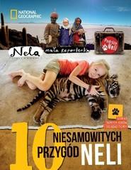 okładka 10 niesamowitych przygód Neli Wydanie II uzupełnione o kody QR, Książka | Reporterka Nela Mała