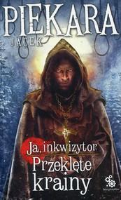 okładka Ja Inkwizytor 5 Przeklęte krainy, Książka   Jacek Piekara