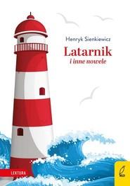 okładka Latarnik i inne nowele, Książka | Henryk Sienkiewicz