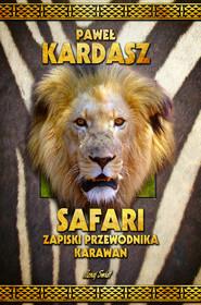 okładka Safari Zapiski przewodnika Karawan, Książka | Kardasz Paweł