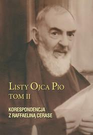 okładka Listy Ojca Pio Korespondencja z Raffaeliną Cerase, Książka | Ojciec Pio