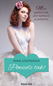 okładka Powiedz tak!, Książka | Anna Szafrańska
