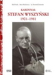 okładka Kardynał Stefan Wyszyński, Książka | Rafał Łatka, Beata Mackiewicz, Dominik Zamiatała