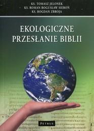 okładka Ekologiczne przesłanie Biblii, Książka | Jelonek Tomasz, Roman Bogusław Sieroń, Zbroja Bogdan