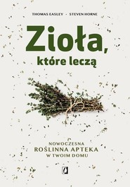 okładka Zioła, które leczą, Książka | Thomas Easley, Steven Horne
