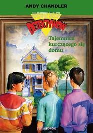 okładka Przygody Trzech Detektywów 17 Tajemnica kurczącego się domu, Książka | Chandler Andy