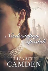 okładka Niedostępny spadek Nowojorskie kobiety #1, Książka | Elizabeth Camden