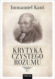 okładka Krytyka czystego rozumu, Książka | Immanuel Kant
