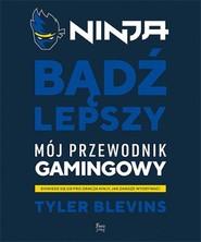 okładka Ninja Bądź lepszy, Książka   Blevins Tyler