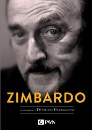 okładka Zimbardo w rozmowie z Danielem Hartwigiem, Książka   Zimbardo Philip, Daniel Hartwig