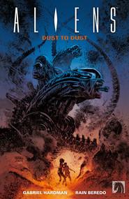 okładka Aliens- Dust to Dust Z prochu w proch, Książka   Hardman Gabriel