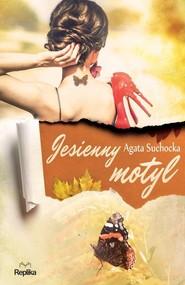 okładka Jesienny motyl, Książka   Agata  Suchocka