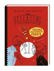okładka Zagadka zbuntowanego robota, Książka   Marta Guzowska