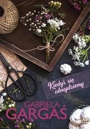 okładka Kiedyś się odnajdziemy, Książka   Gabriela Gargaś