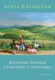 okładka Kazimierz Wiśniak Czarodziej z podwórka, Książka | Ratajczak Zofia