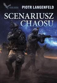 okładka Scenariusz chaosu, Książka   Piotr Langenfeld