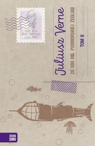 okładka 20 000 tysięcy mil podmorskiej żeglugi Tom 2, Książka   Juliusz Verne