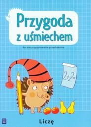 okładka Przygoda z uśmiechem Liczę Roczne przygotowanie przedszkolne, Książka   Królak Magdalena