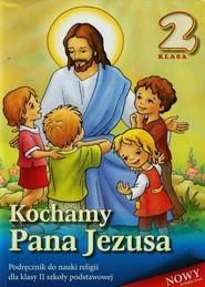 okładka Kochamy Pana Jezusa 2 Podręcznik Szkoła podstawowa, Książka |