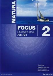 okładka Matura Focus 2 Student's Book A2+/B1 Szkoła ponadgimnazjalna, Książka   Sue Kay, Vaughan Jones, Daniel Brayshaw