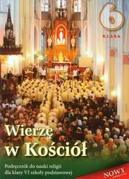 okładka Wierzę w Kościół 6 Religia Podręcznik Szkoła podsatwowa, Książka |