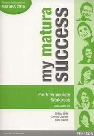 okładka My matura Success Pre Intermediate Workbook + CD Szkoły ponadgimnazjalne, Książka | Lindsay White, Dominika Chandler, Beata Trapnell