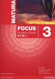 okładka Matura Focus 3 Students Book wieloletni + CD Szkoły ponadgimnazjalne, Książka   Sue Kay, Vaughan Jones, Daniel Brayshaw